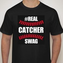 The Original #REALCATCHERSWAG shirt