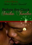 Before the Clock Strikes Twelve. Myron and Tekah Burns are dreading spending their first Christmas as newlyweds apart. She is home alone wrapping gifts with nothing but a bag of Cheetos and reruns of Christmas specials. When his boss let's him leave work early, he makes this holiday night one they will always remember.