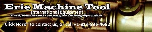 ERIE MACHINE TOOL INTERNATIONAL EQUIPMENT FAB CHIP CNC