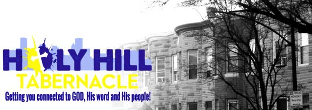 Holy Hill Tabernacle Getting you connected to GOD, His word and His people!